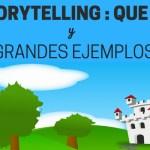 Storytelling: Qué es y 5 grandísimos ejemplos