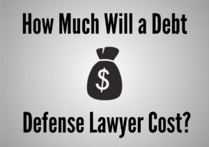 How Much Will a Debt Defense Lawyer Cost? - The Law Offices of Robert J NahoumThe Law Offices of ...