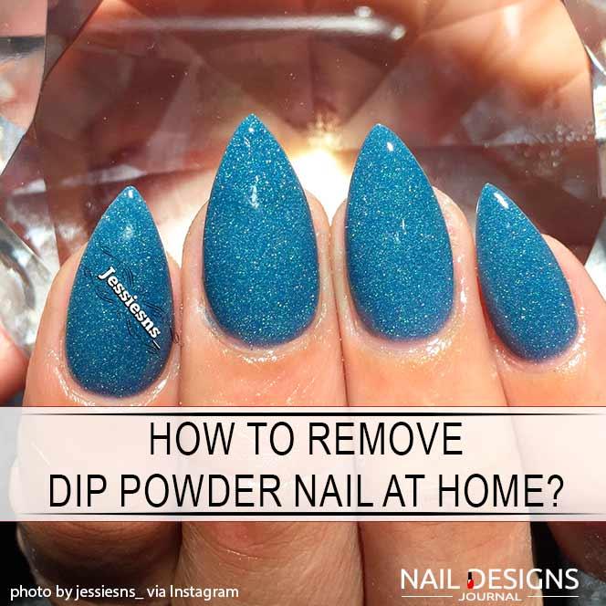 How To Remove Dip Powder Nail Polish At Home