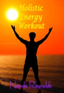 Holistic Energy Workout with Nando Raynolds