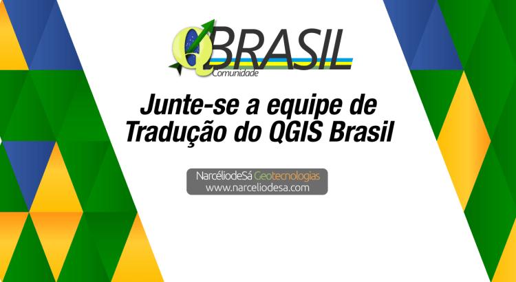 Tradução do QGIS Brasil - Narcélio de Sá Geotecnologias