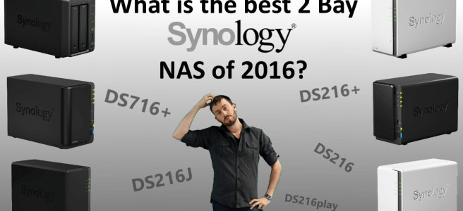 Which is the best synology 2 bay NAS of 2016 NAS The DS216PLAY vs DS716+ vs DS216+ vs DS216J vs DS216se vs DS216