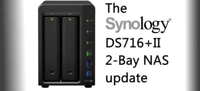 The Synology DS716+II NAS Walkthrough and Talkthrough - Update on the Synology DS716+