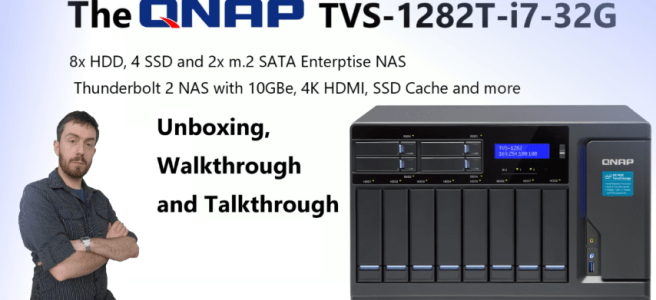 The QNAP TVS-1282T-i7-32G 12-Bay (8+4 Bay) Thunderbolt 2, 10GBe, NAS and DAS Unboxing