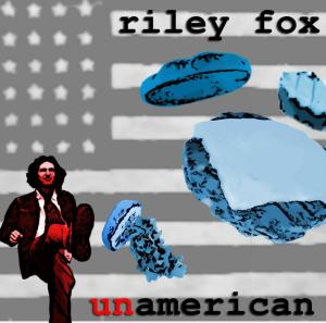 """Riley Fox - """"Unamerican"""" cd - front"""