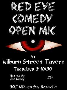 Red Eye Comedy Open Mic @ Wilburn Street Tavern EVERY TUESDAY at 10:45pm
