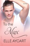 BOOK REVIEW: To the Max by Elle Aycart