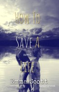 BOOK REVIEW & EXCERPT: How to Save a Life by Emma Scott