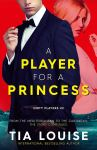 EXCLUSIVE EXCERPT: A Player for A Princess by Tia Louise