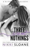 EXCLUSIVE EXCERPT & SIGNED GIVEAWAY: Three Sweet Nothings by Nikki Sloane