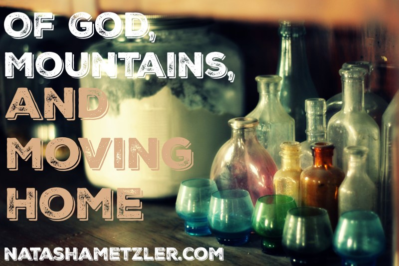 Of God, Mountains, and Moving Home 5