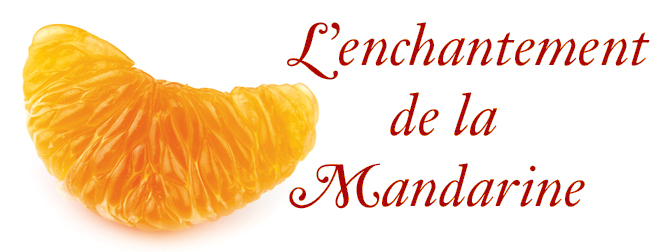 L'enchantement de la mandarine R