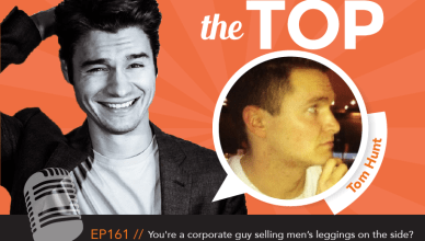 Tom Hunt The Top Podcast Episode 161