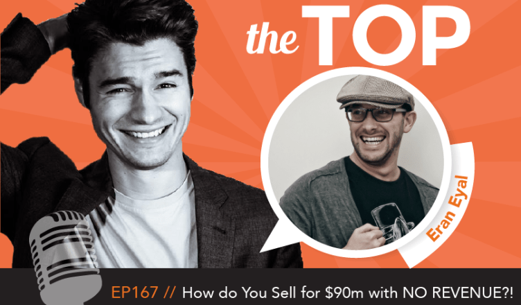 Eran Eyal the Top Podcast Episode 167