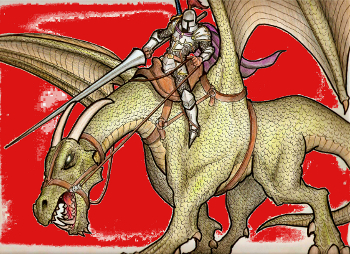 Choosing the Red Pill lifestyle is to ride the lady dragon, tame her as one would any 40 ton beast that can breathe fire.