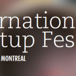 Montreal Event (July 11-13, 2013):  International Start-up Festival