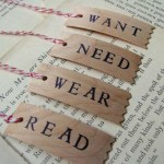Want, Need, Wear, Read