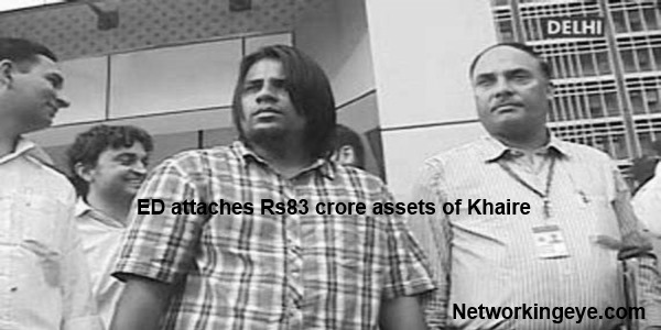ED attaches Rs83 crore assets of Khaire