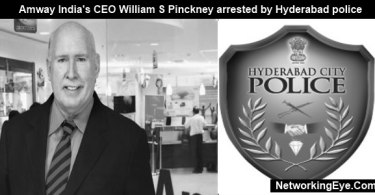 Amway India's CEO William S Pinckney arrested by Hyderabad police