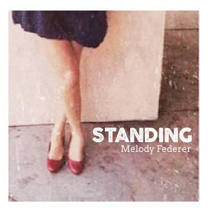 "Melody Federer - ""Standing"""