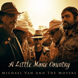 Michael Van and The Movers - A Little More Country