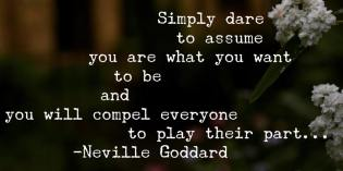 Simply Dare To Assume by Neville Goddard