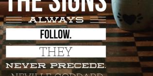 Signs Follow – Neville Goddard Quotes