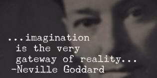 Do you know Neville Goddard's definition of IMAGINATION?
