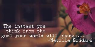 How To Guarantee You Get Your Goal by Neville Goddard