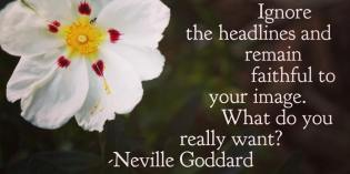 How To Feel It Real – Ignore The Headlines by Neville Goddard