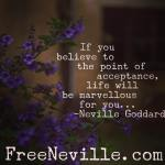 Believe To The Point of Acceptance – Neville Goddard