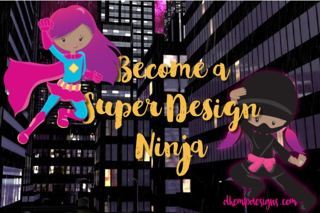 Super Design Ninja DKemp Designs
