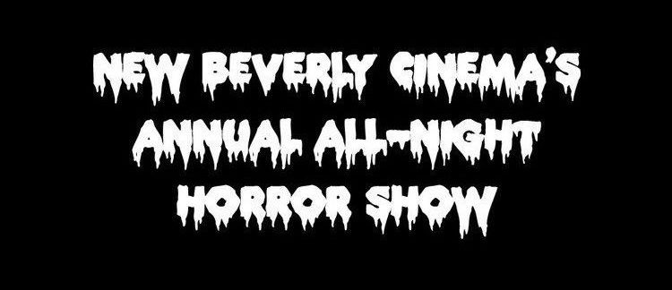 New Bev All Night Horror Show