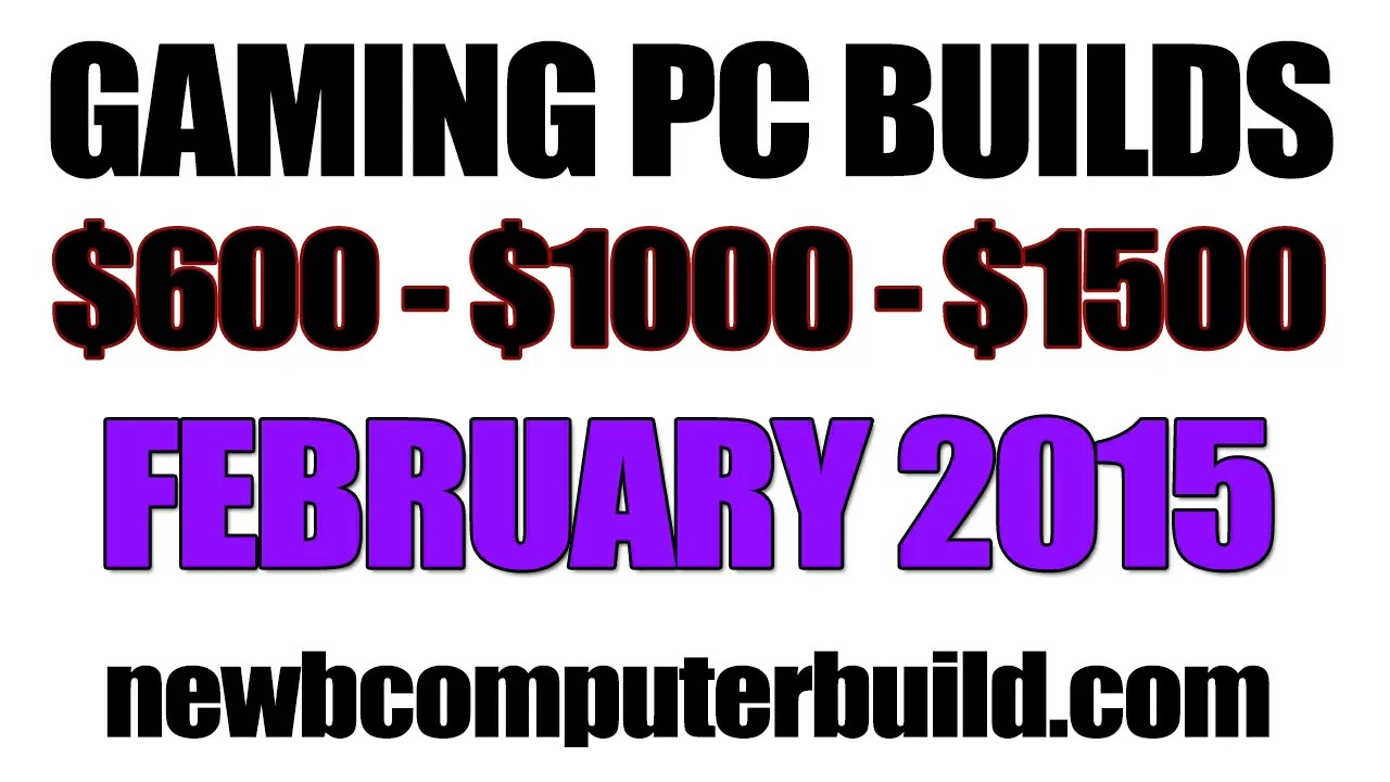 February 2015 Gaming PC Builds
