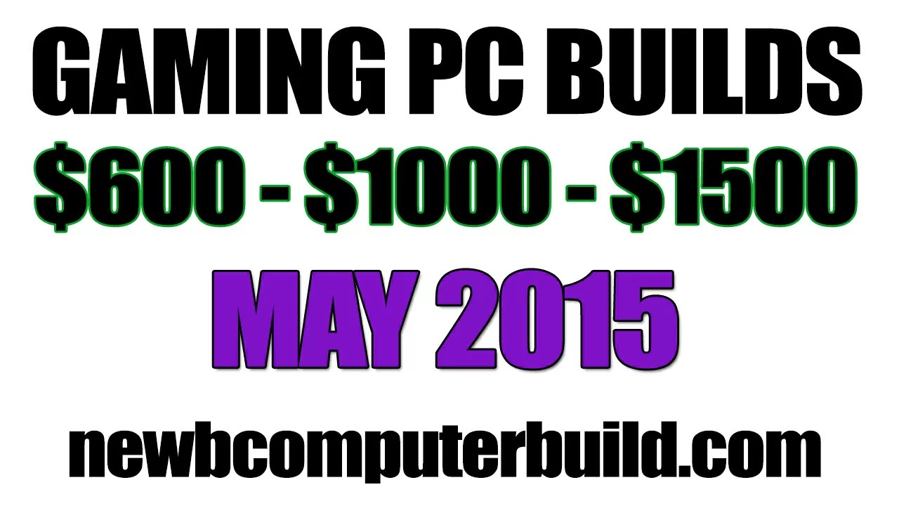 May 2015 Gaming PC Builds