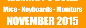 Gaming PC Build Mice Keyboards and Monitors - November 2015
