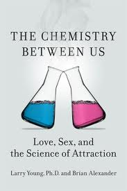 'The Chemistry Between Us: Love, Sex, and the Science of Attraction' by Larry Young and Brian Alexander