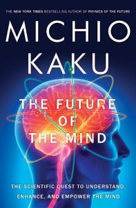 the_future_of_the_mind_michio_kaku