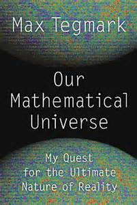 tegmark What Im reading now  Our Mathematical Universe by Max Tegmark