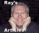 Click here to read or listen to Ray's Articles