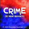 CR News Reports© - CRIME - The Crime Of Your Time