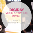 Digiday Video Anywhere Summit