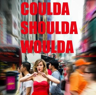 coulda-shoulda-woulda-cliche