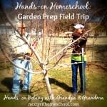 Hands-on Homeschool: Garden Prep Field Trip