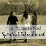 Five Places to Find Spiritual Refreshment