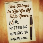 Ten Things to Let Go of This Year: Not Qualified