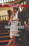 A Bride's Tangled Vows, Dani Wade, Harlequin Presents, sexy contemporary romance, art dealer hero, nurse heroine, forced marriage