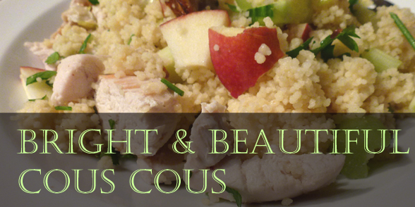 Bright & beautiful cous cous