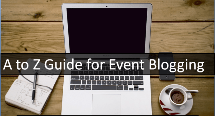 A to Z Guide for Event Niche Blogging
