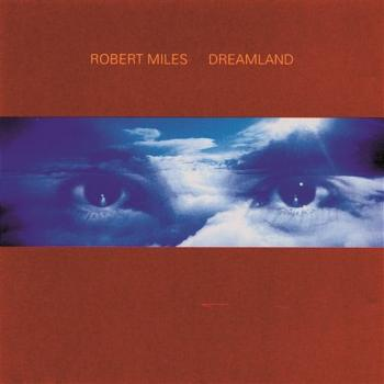Robert Miles, Dreamland